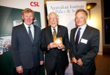 L-R: Prof Rick McLean, Chair AIPS; Prof Graeme Clark, 2011 Florey Medalist; Dr Andrew Cuthbertson, Chief Scientific Officer CSL      Photo: Arthur Mostead